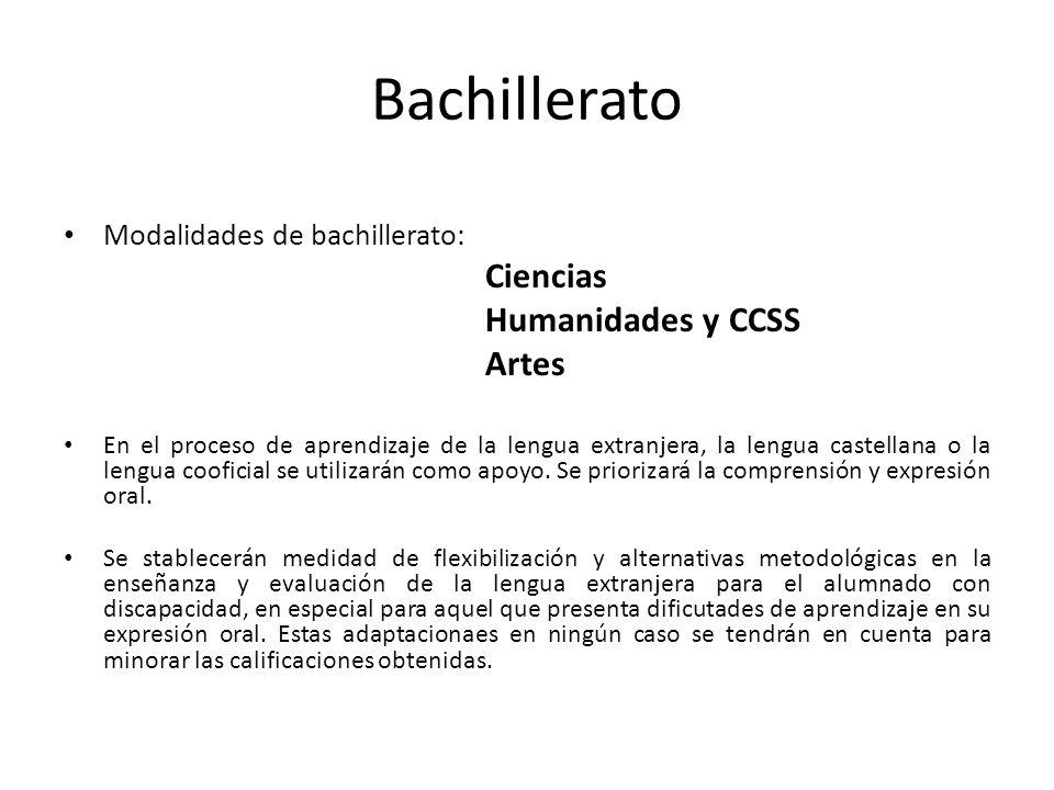 Bachillerato Modalidades de bachillerato: Ciencias Humanidades y CCSS Artes En el proceso de aprendizaje de la lengua extranjera, la lengua castellana