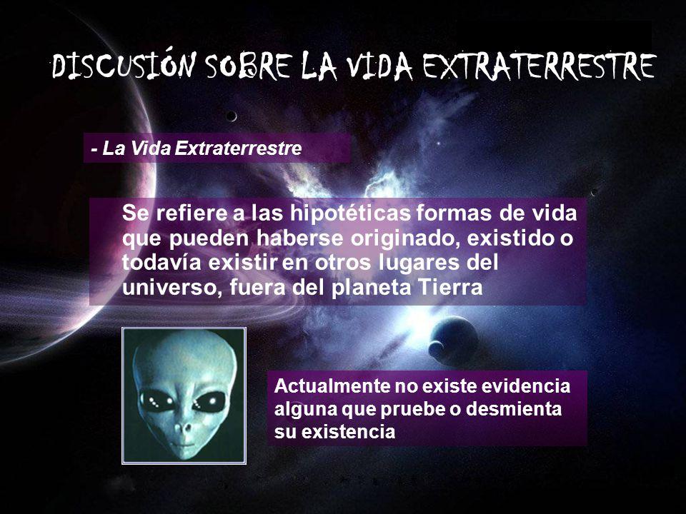 Se refiere a las hipotéticas formas de vida que pueden haberse originado, existido o todavía existir en otros lugares del universo, fuera del planeta