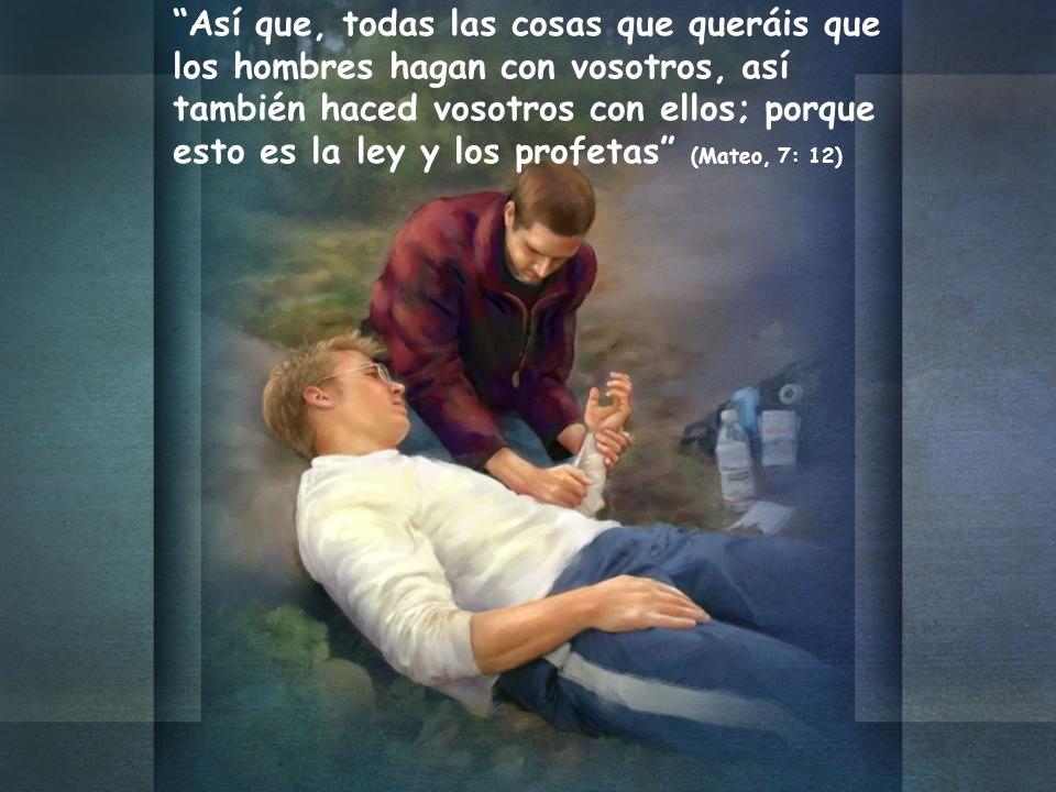 Así que, todas las cosas que queráis que los hombres hagan con vosotros, así también haced vosotros con ellos; porque esto es la ley y los profetas (M
