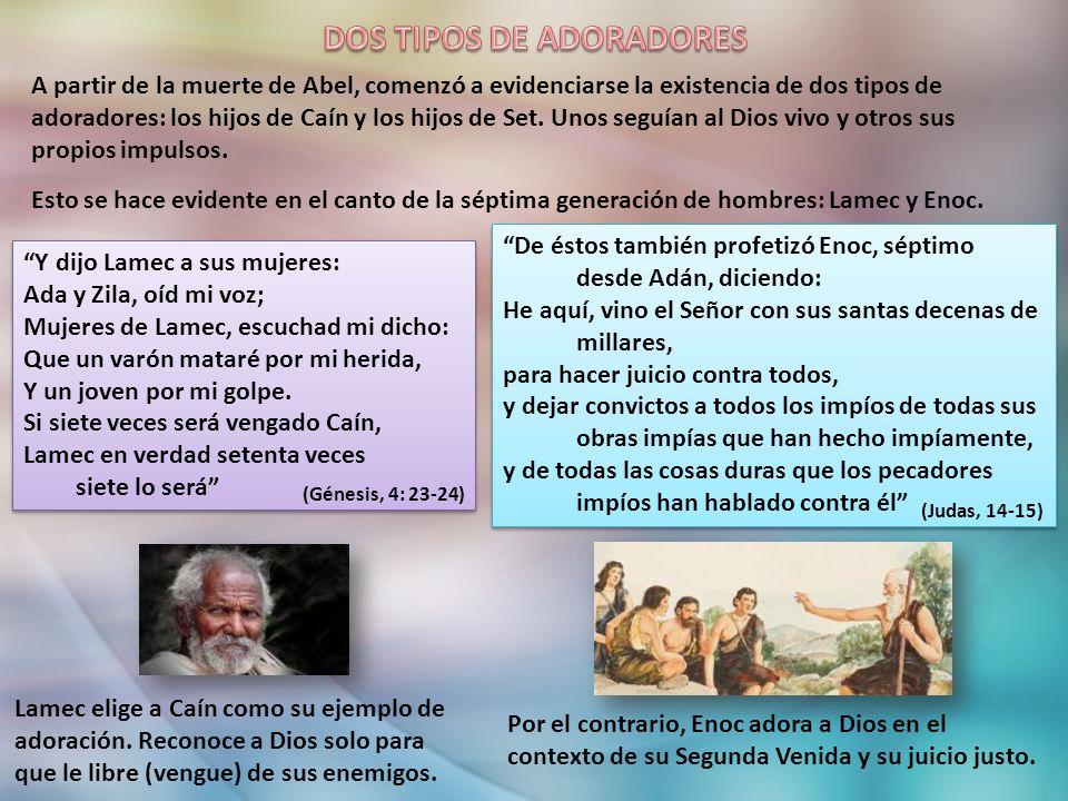 A partir de la muerte de Abel, comenzó a evidenciarse la existencia de dos tipos de adoradores: los hijos de Caín y los hijos de Set. Unos seguían al