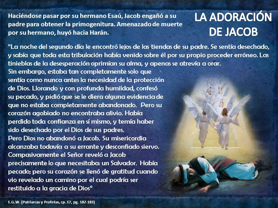 Jacob respondió a la revelación divina con un acto de adoración.