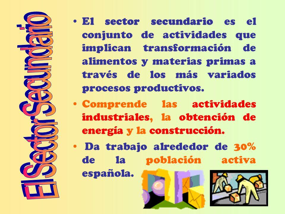 El sector secundario es el conjunto de actividades que implican transformación de alimentos y materias primas a través de los más variados procesos pr