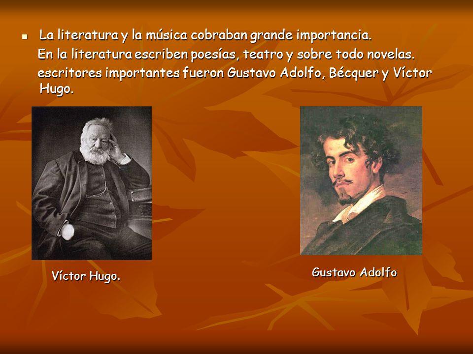 La literatura y la música cobraban grande importancia. La literatura y la música cobraban grande importancia. En la literatura escriben poesías, teatr