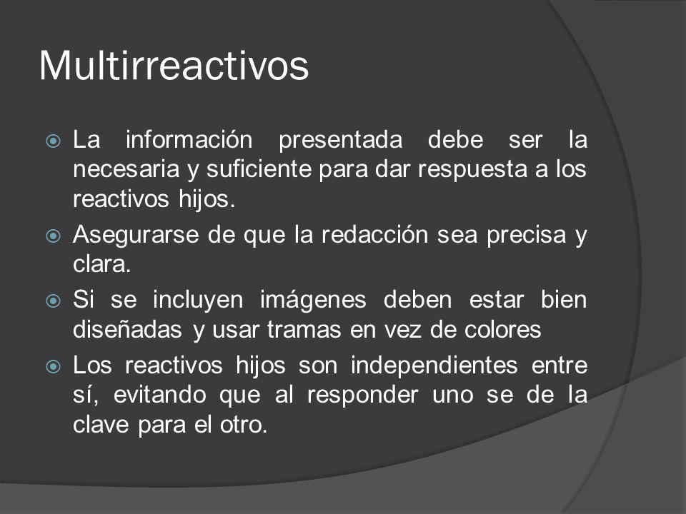 La información presentada debe ser la necesaria y suficiente para dar respuesta a los reactivos hijos.