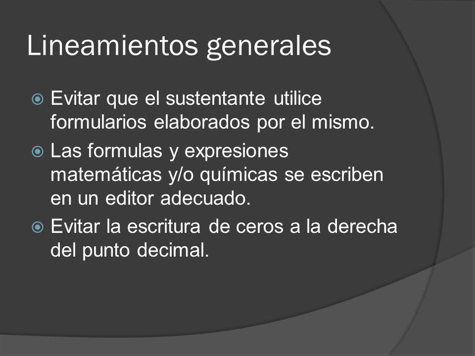 Lineamientos generales Evitar que el sustentante utilice formularios elaborados por el mismo. Las formulas y expresiones matemáticas y/o químicas se e