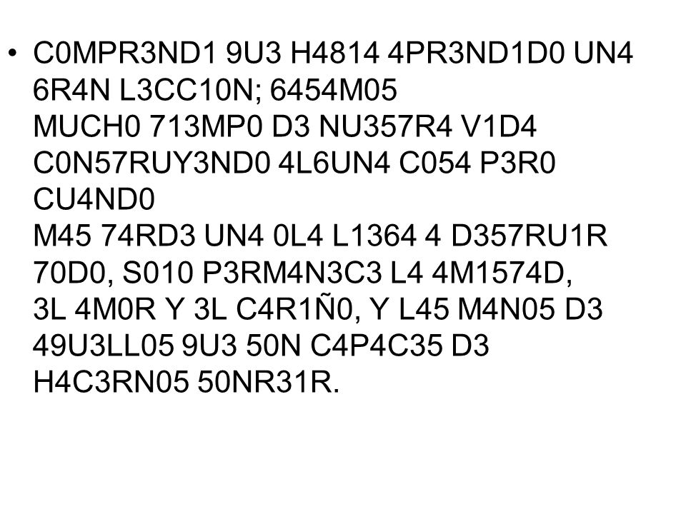 C0MPR3ND1 9U3 H4814 4PR3ND1D0 UN4 6R4N L3CC10N; 6454M05 MUCH0 713MP0 D3 NU357R4 V1D4 C0N57RUY3ND0 4L6UN4 C054 P3R0 CU4ND0 M45 74RD3 UN4 0L4 L1364 4 D3