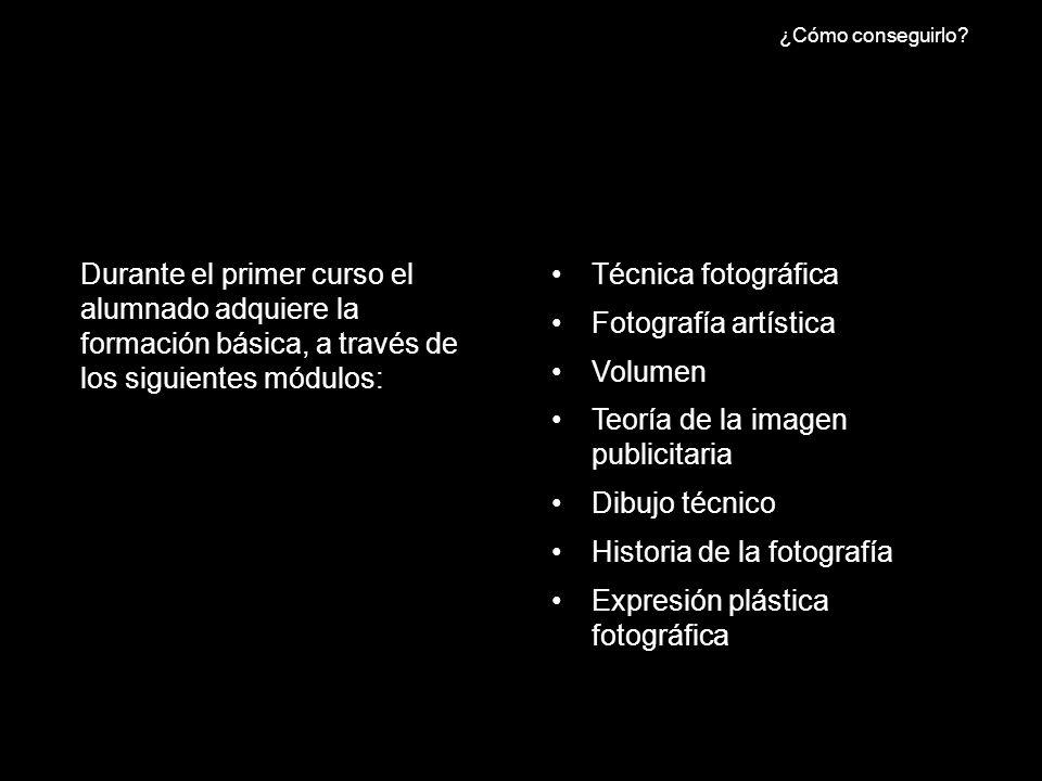 Técnica fotográfica Fotografía artística Volumen Teoría de la imagen publicitaria Dibujo técnico Historia de la fotografía Expresión plástica fotográf