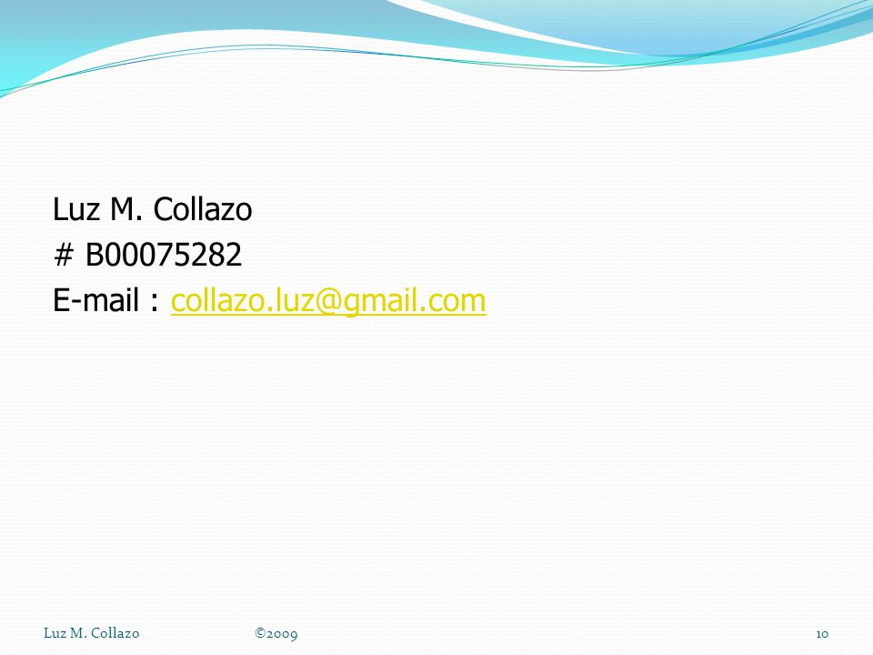 Luz M.Collazo # B00075282 E-mail : collazo.luz@gmail.comcollazo.luz@gmail.com Luz M.