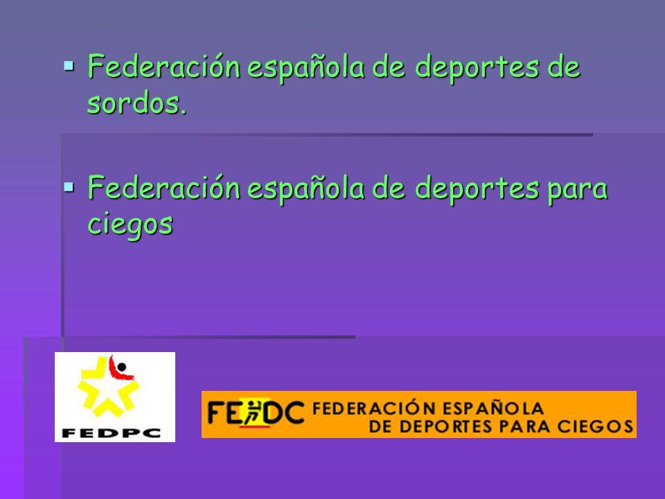 Federación española de deportes de sordos. Federación española de deportes de sordos. Federación española de deportes para ciegos Federación española
