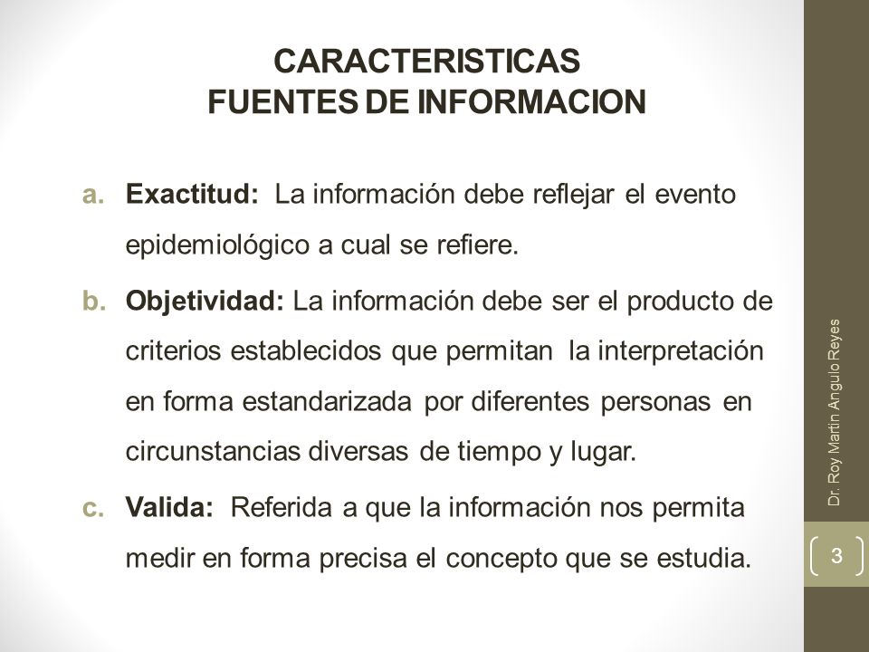 d.Continua: La información ha de ser generada permanente para que exista la disponibilidad de los datos a través del proceso de vigilancia.