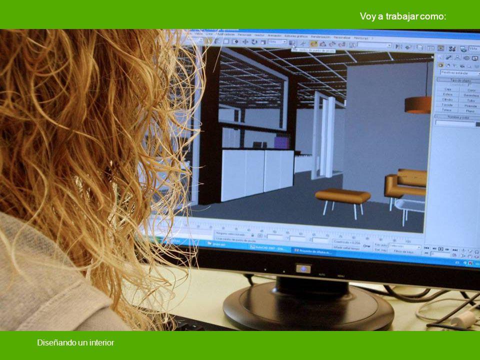 Voy a trabajar como: Diseñando un interior