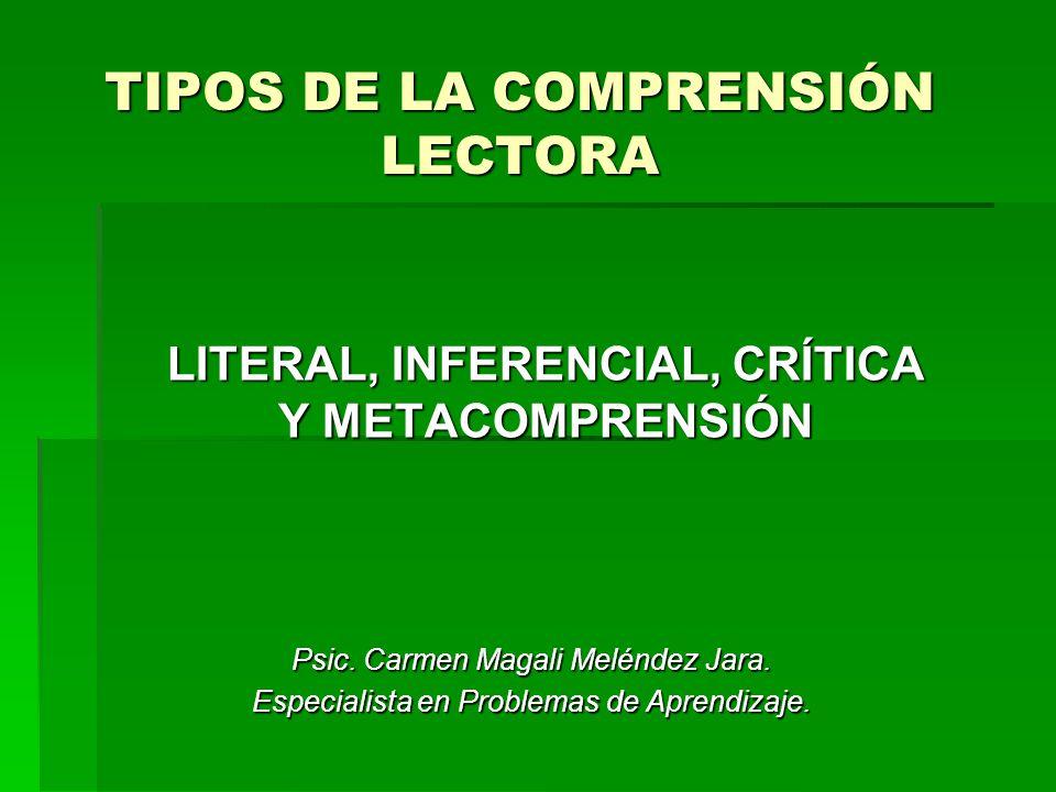 TIPOS DE LA COMPRENSIÓN LECTORA LITERAL, INFERENCIAL, CRÍTICA Y METACOMPRENSIÓN Psic.