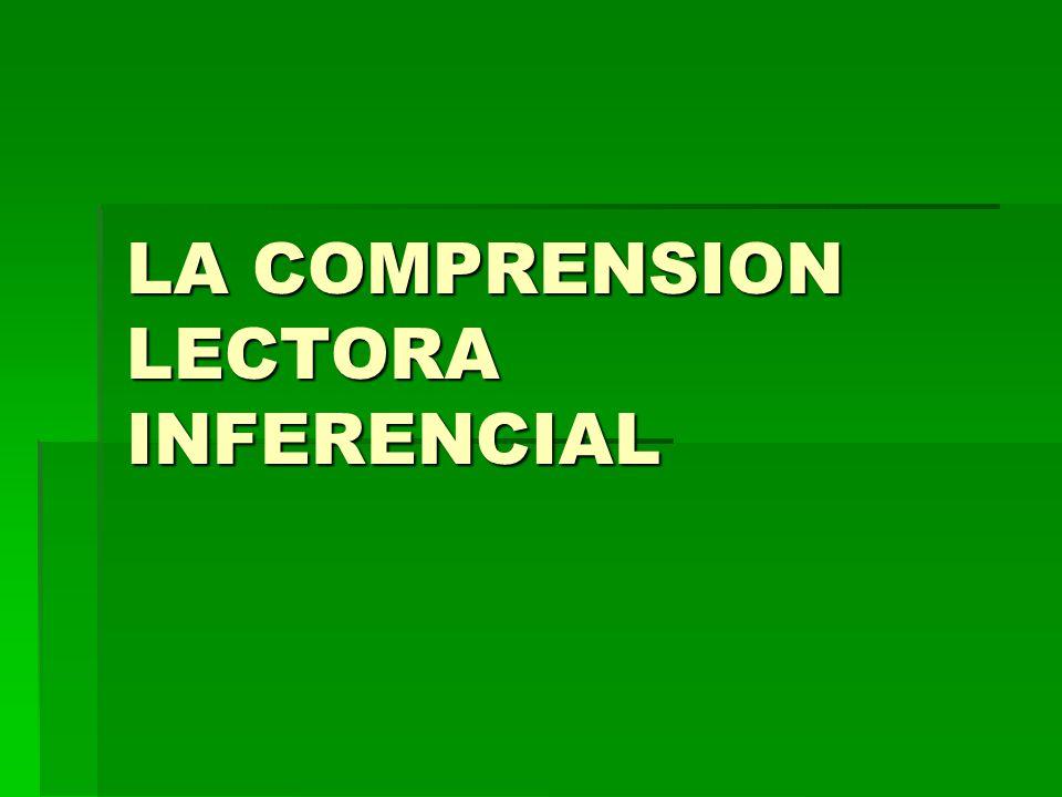 LA COMPRENSION LECTORA INFERENCIAL