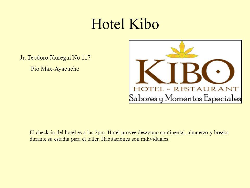 Hotel Kibo Jr. Teodoro Jáuregui No 117 Pío Max-Ayacucho El check-in del hotel es a las 2pm. Hotel provee desayuno continental, almuerzo y breaks duran