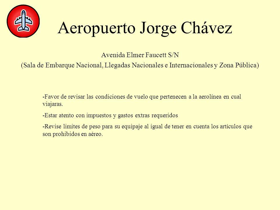 Aeropuerto Jorge Chávez Avenida Elmer Faucett S/N (Sala de Embarque Nacional, Llegadas Nacionales e Internacionales y Zona Pública) -Favor de revisar