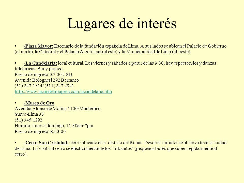 Lugares de interés - Plaza Mayor: Escenario de la fundación española de Lima, A sus lados se ubican el Palacio de Gobierno (al norte), la Catedral y e