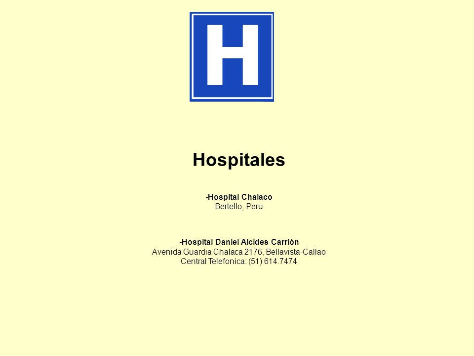 Hospitales -Hospital Chalaco Bertello, Peru -Hospital Daniel Alcides Carrión Avenida Guardia Chalaca 2176, Bellavista-Callao Central Telefonica: (51)