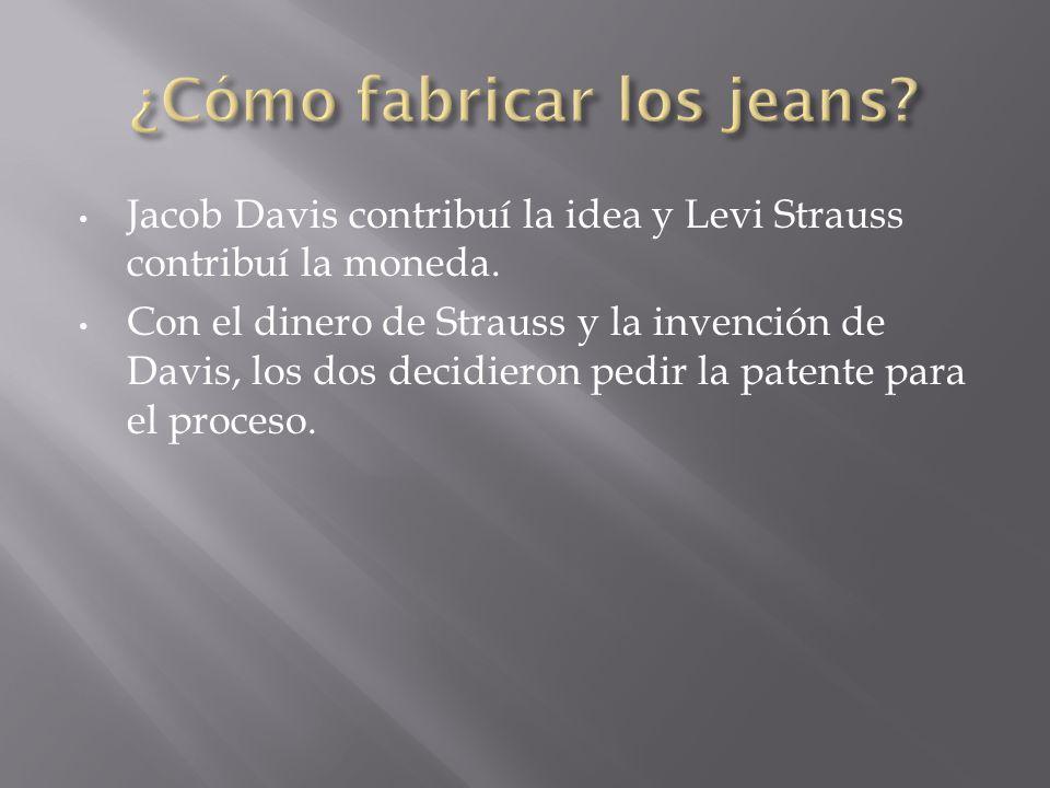 Jacob Davis contribuí la idea y Levi Strauss contribuí la moneda.