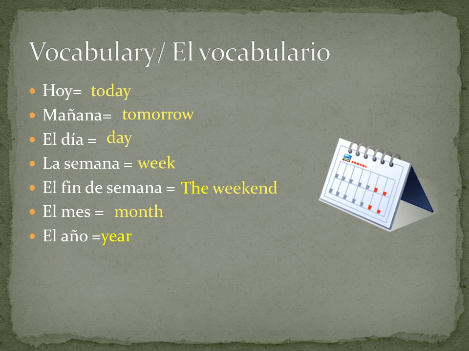 In Spanish-speaking countries, the week begins on Monday.