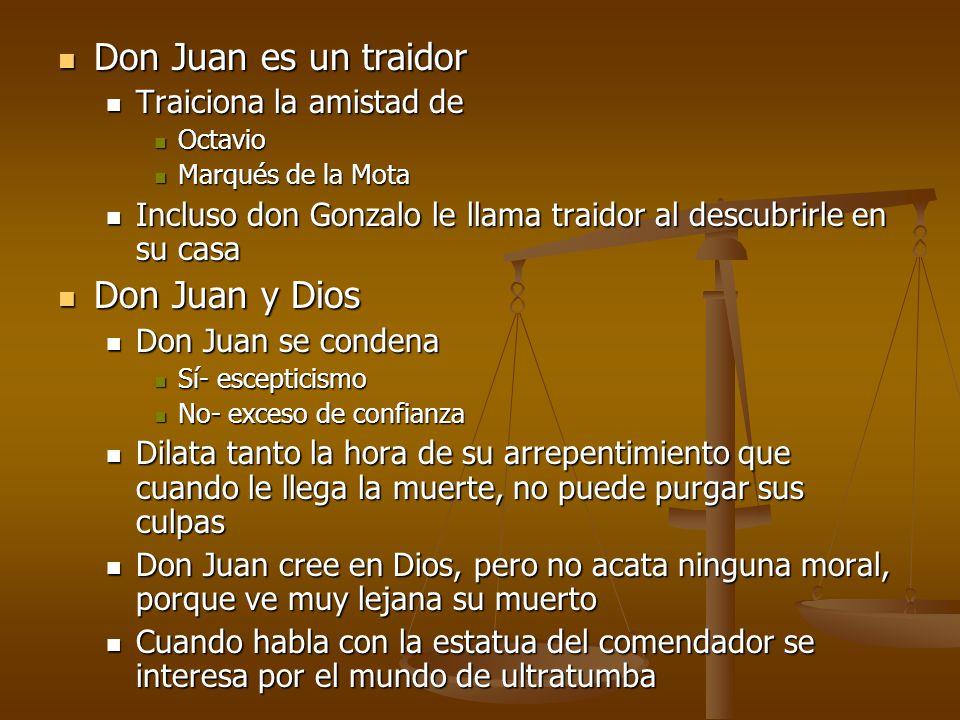 Don Juan es un traidor Don Juan es un traidor Traiciona la amistad de Traiciona la amistad de Octavio Octavio Marqués de la Mota Marqués de la Mota In