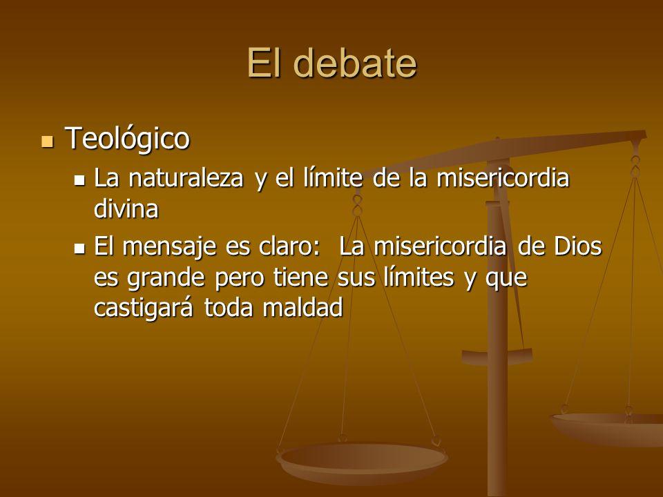 El debate Teológico Teológico La naturaleza y el límite de la misericordia divina La naturaleza y el límite de la misericordia divina El mensaje es cl