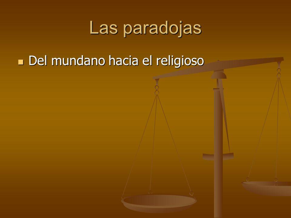 Las paradojas Del mundano hacia el religioso Del mundano hacia el religioso