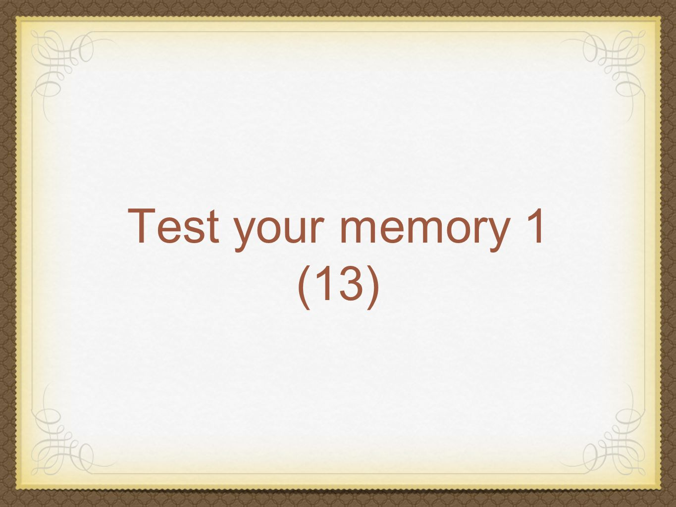 Test your memory 1 (13)