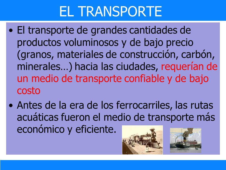 El transporte de grandes cantidades de productos voluminosos y de bajo precio (granos, materiales de construcción, carbón, minerales…) hacia las ciuda