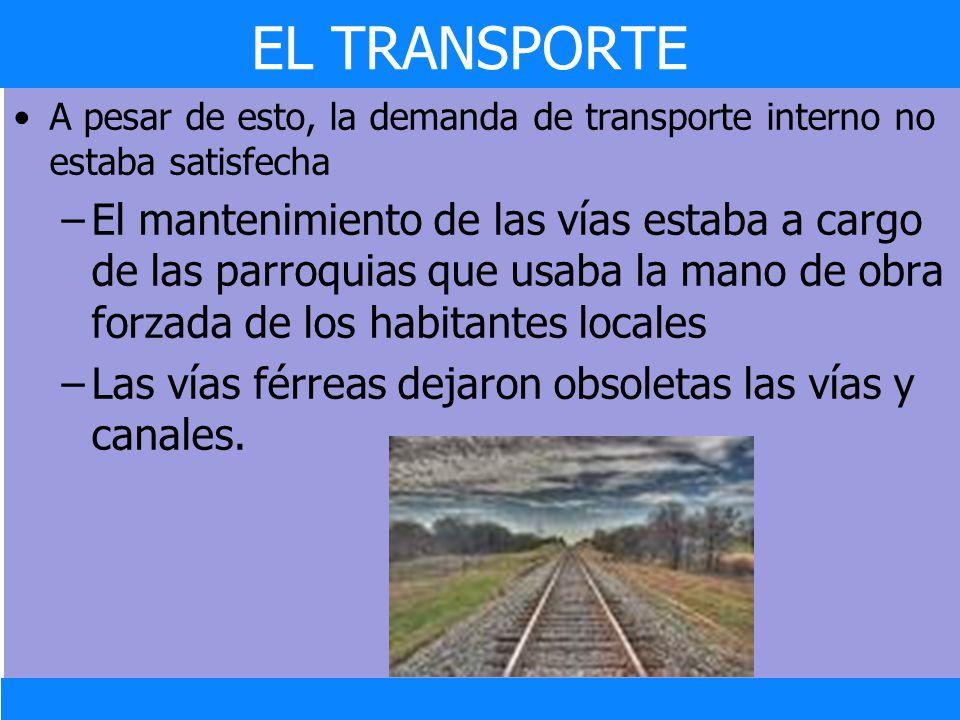A pesar de esto, la demanda de transporte interno no estaba satisfecha –El mantenimiento de las vías estaba a cargo de las parroquias que usaba la man