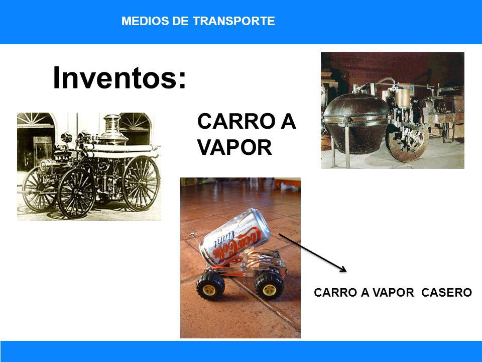 Inventos: CARRO A VAPOR MEDIOS DE TRANSPORTE CARRO A VAPOR CASERO