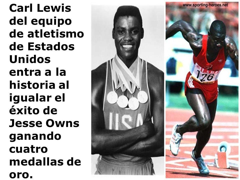 Carl Lewis del equipo de atletismo de Estados Unidos entra a la historia al igualar el éxito de Jesse Owns ganando cuatro medallas de oro.