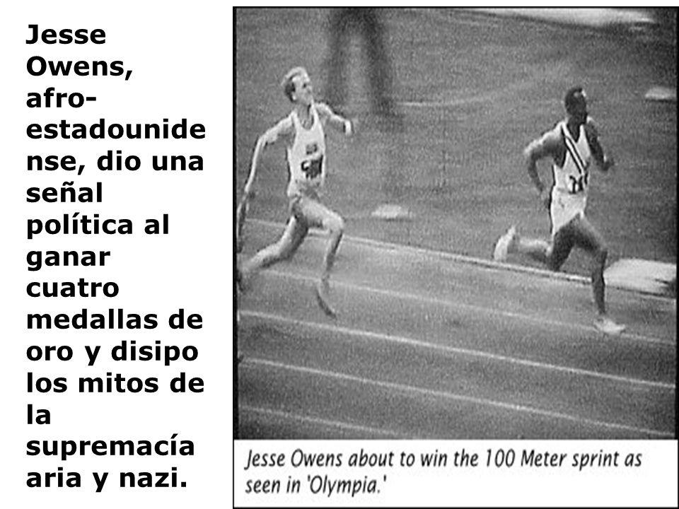 Jesse Owens, afro- estadounide nse, dio una señal política al ganar cuatro medallas de oro y disipo los mitos de la supremacía aria y nazi.