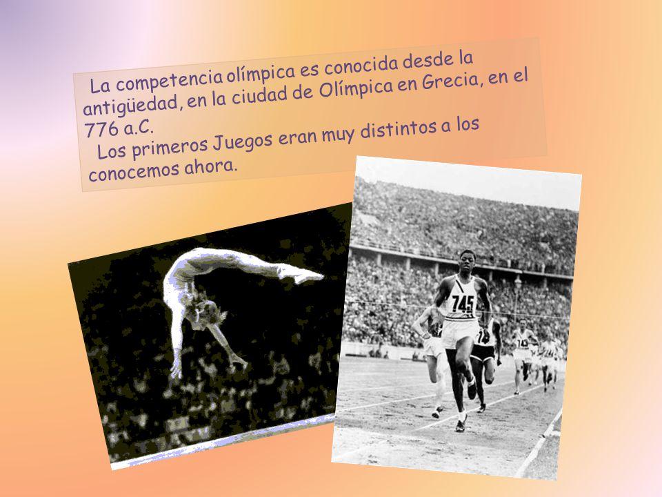 La competencia olímpica es conocida desde la antigüedad, en la ciudad de Olímpica en Grecia, en el 776 a.C. Los primeros Juegos eran muy distintos a l