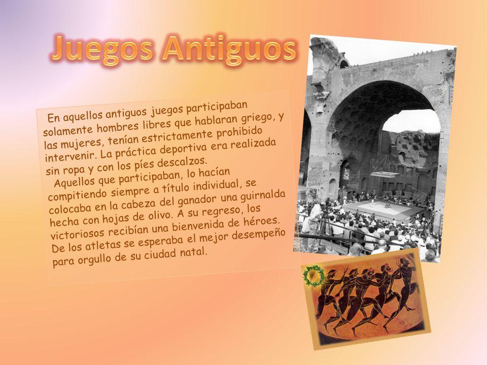 En aquellos antiguos juegos participaban solamente hombres libres que hablaran griego, y las mujeres, tenían estrictamente prohibido intervenir. La pr