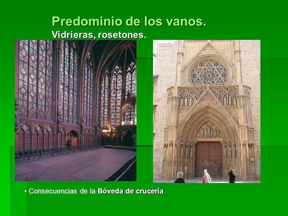 Predominio de los vanos. Vidrieras, rosetones. Bóveda de crucería Consecuencias de la Bóveda de crucería