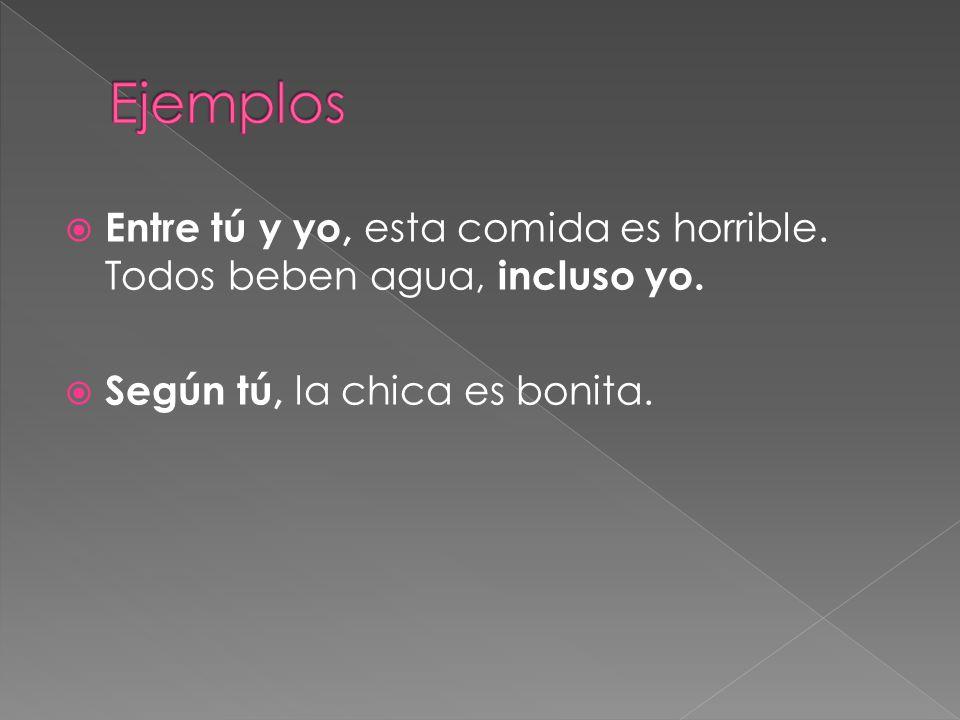 entre - between excepto - except incluso - including menos - except según - according to salvo - except