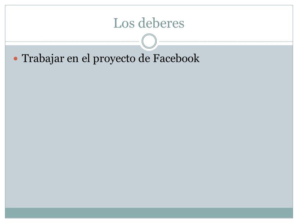 Los deberes Trabajar en el proyecto de Facebook
