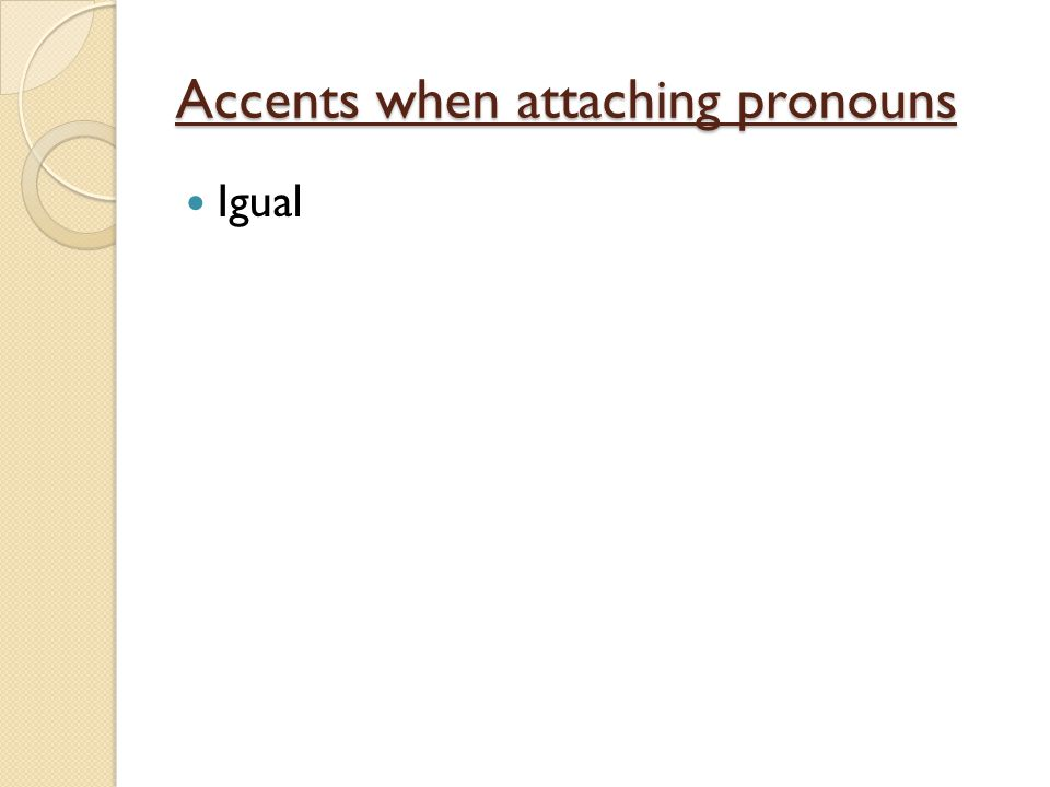Accents when attaching pronouns Igual
