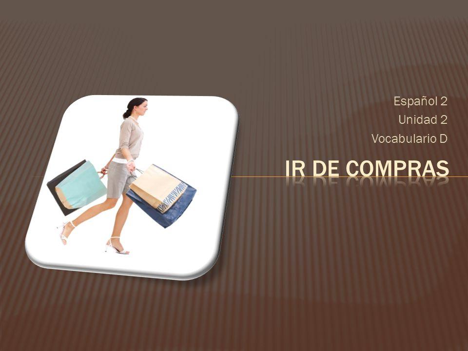 Español 2 Unidad 2 Vocabulario D
