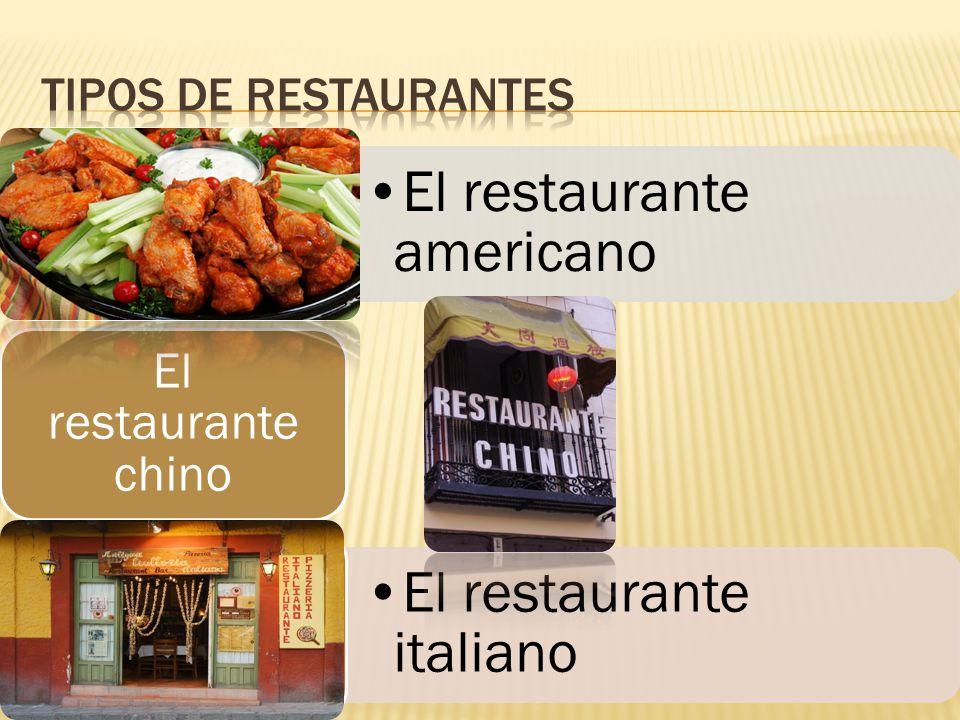 El restaurante americano El restaurante chino El restaurante italiano