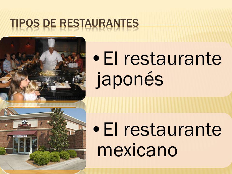 El restaurante japonés El restaurante mexicano