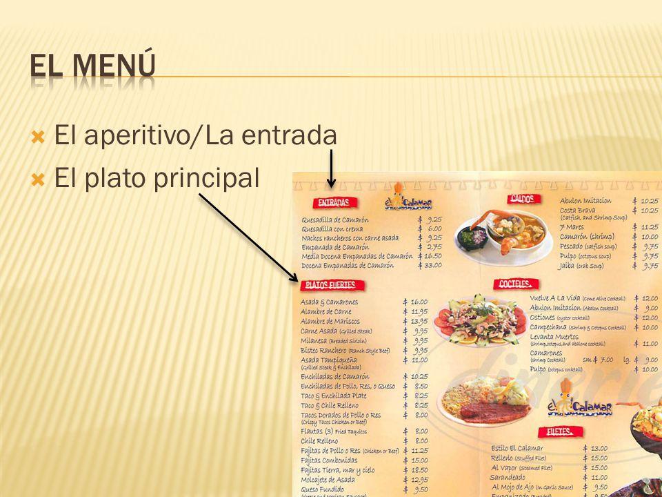 El aperitivo/La entrada El plato principal