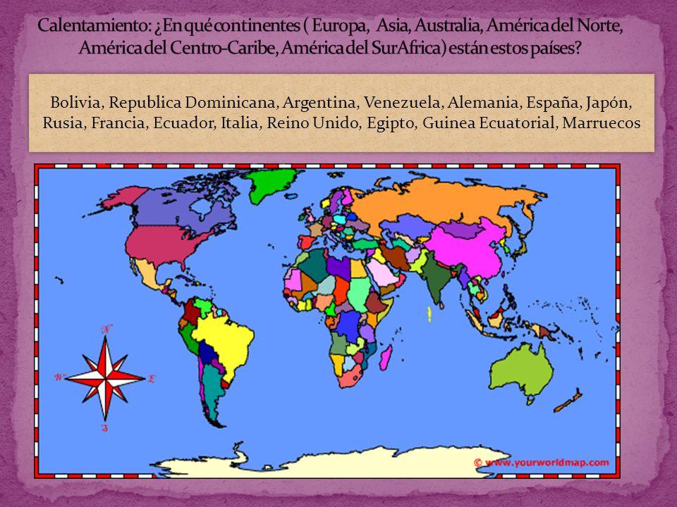 Bolivia, Republica Dominicana, Argentina, Venezuela, Alemania, España, Japón, Rusia, Francia, Ecuador, Italia, Reino Unido, Egipto, Guinea Ecuatorial, Marruecos