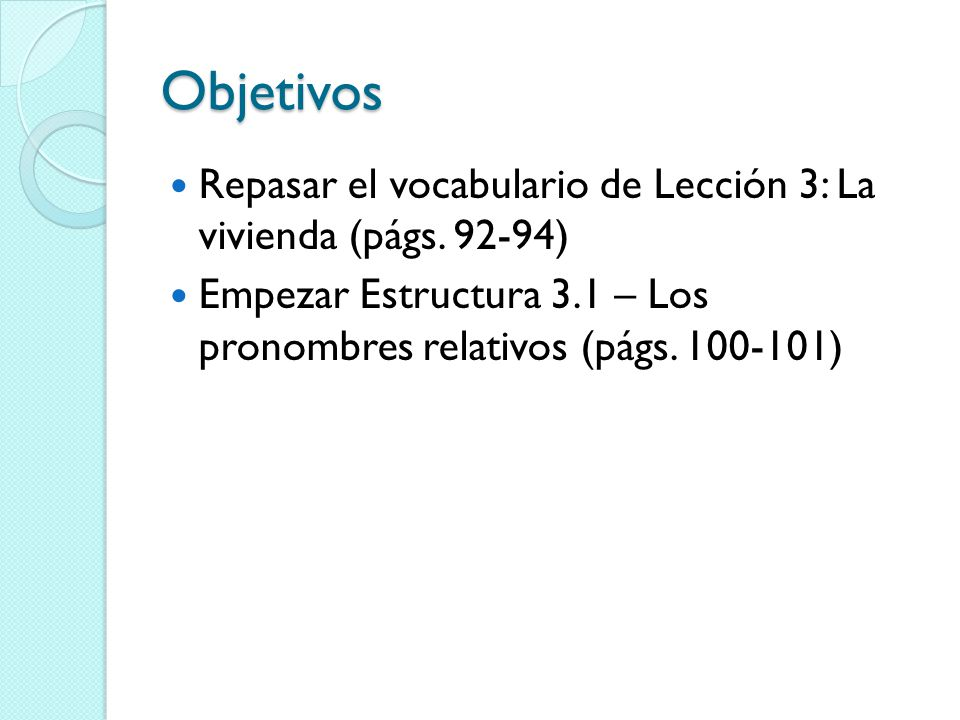 Objetivos Repasar el vocabulario de Lección 3: La vivienda (págs.