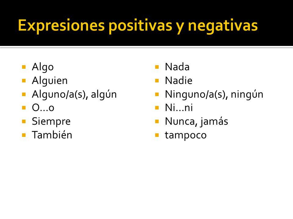 Doble negativos funcionan en español No hay nadie aquí.