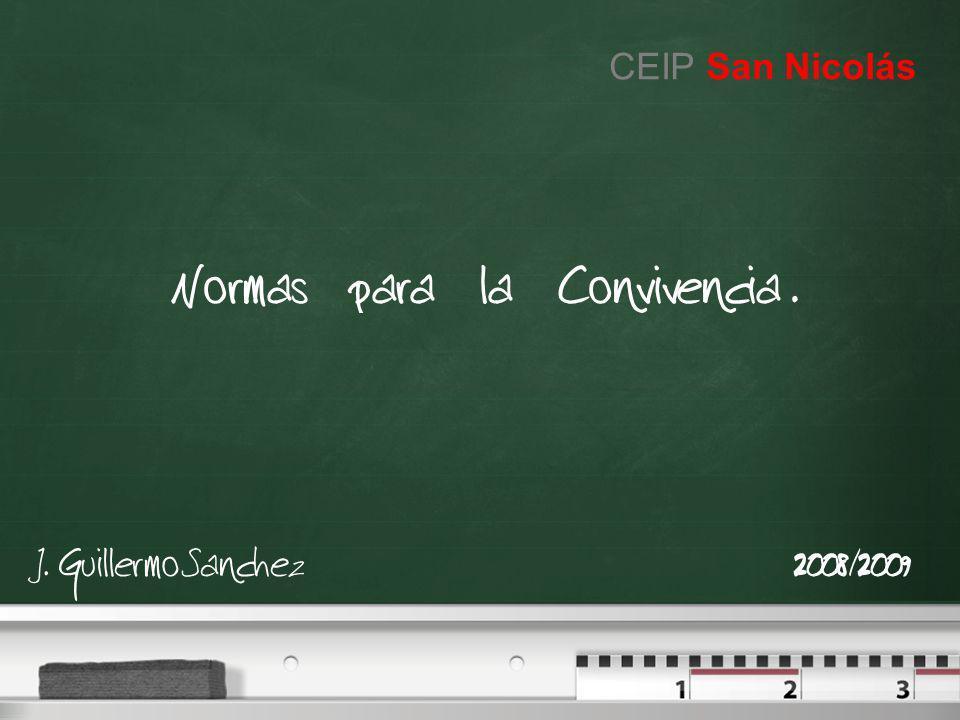 Normas para la Convivencia. J. Guillermo Sanchez2008/2009