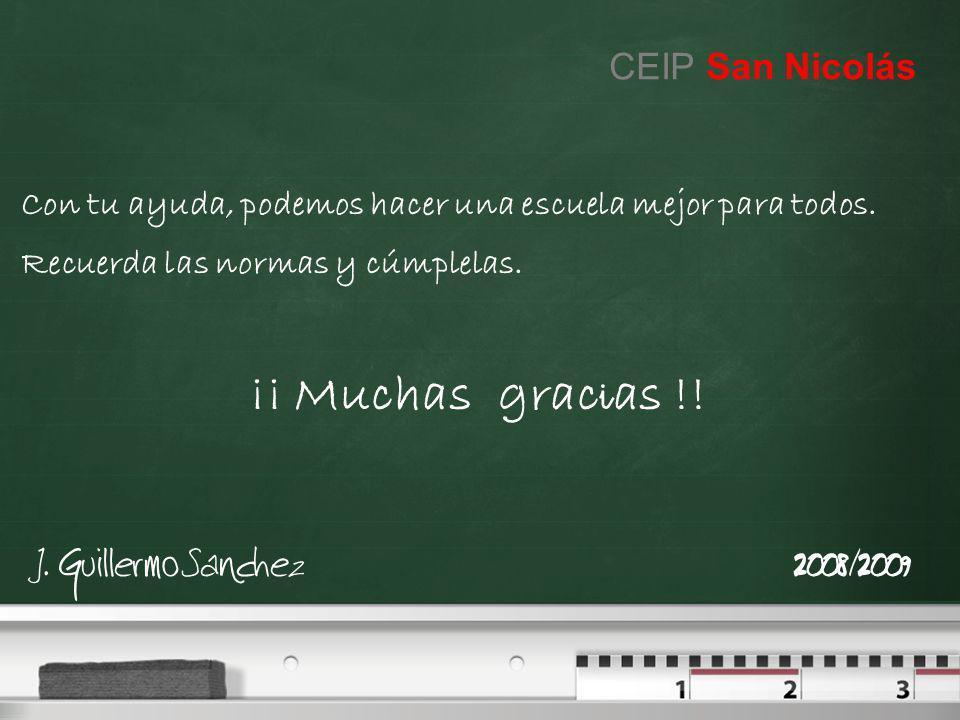 J.Guillermo Sanchez2008/2009 Con tu ayuda, podemos hacer una escuela mejor para todos.