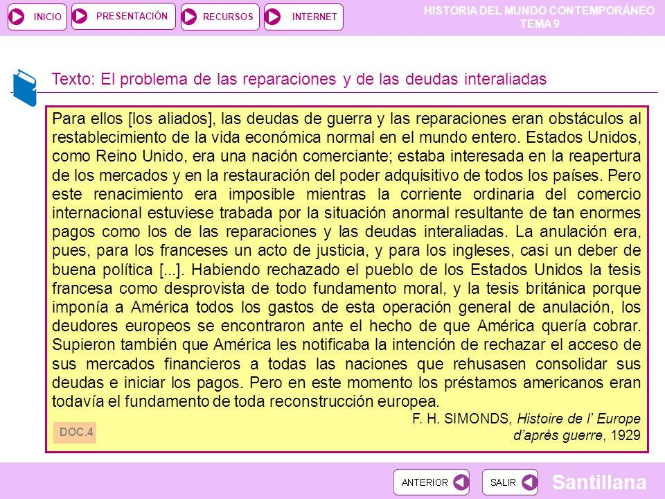 HISTORIA DEL MUNDO CONTEMPORÁNEO TEMA 9 RECURSOSINTERNETPRESENTACIÓN Santillana INICIO Texto: El problema de las reparaciones y de las deudas interali