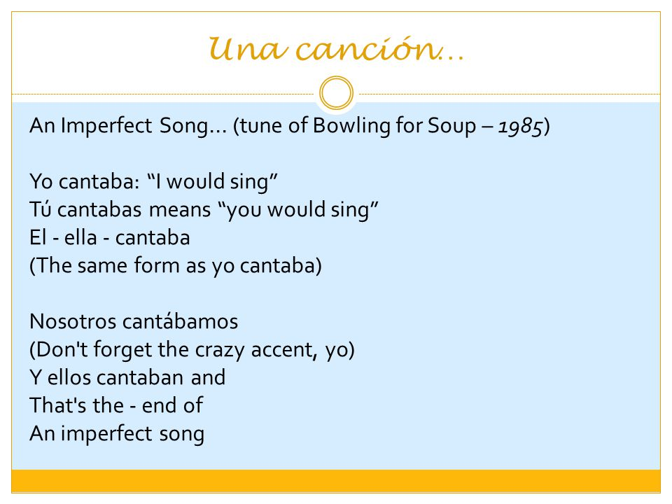 Una canción… An Imperfect Song...