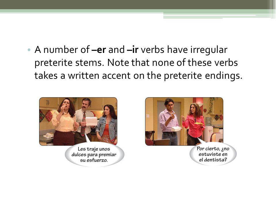 Other – ir stem-changing verbs include: conseguirrepetir consentirseguir hervirsentir morirservir preferir Verbos con cambios ortográficos